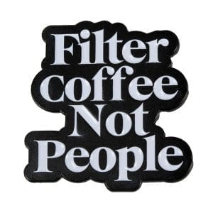 Department of Brewology - Filter Coffee Not People Pin