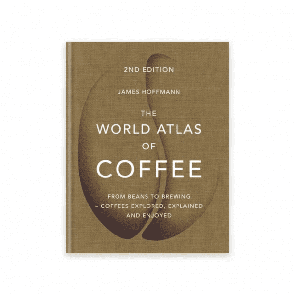 World Atlas Of Coffee - James Hoffmann - 2nd Edition